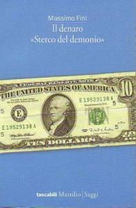 """Il libro di Massimo Fini """"Il denaro 'Sterco del demonio'"""""""
