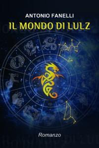 Il mondo di Lulz, primo libro del programmatore ed ex hacker Antonio Fanelli