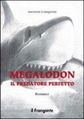 Megalodon il predatore perfetto di Aaronne Colagrossi