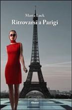 Ritrovarsi a Parigi di Marta Lock: la fuga di una donna