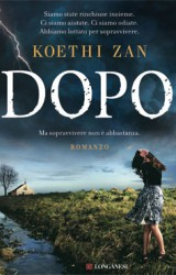Dopo, un thriller di Koethi Zan   Longanesi