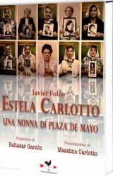 Estela Carlotto – Una nonna di Plaza de Mayo di Javier Folco
