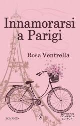 Innamorarsi a Parigi di Rosa Ventrella, romanticismo e malinconia nella Ville Lumière