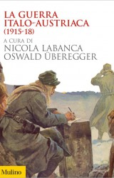 La guerra italo-austriaca (1915-18): confronto in parallelo fra nemici