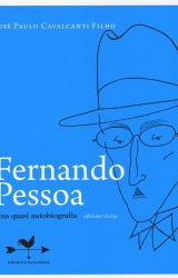 Fernando Pessoa, una quasi autobiografia di Jose Paulo Cavalcanti Filho