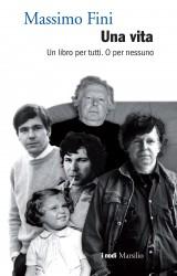 Lettera aperta a Massimo Fini. In occasione del bilancio di «Una vita»