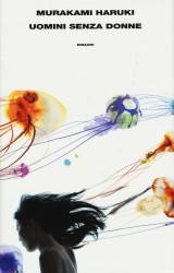 Uomini senza donne, di Murakami Haruki