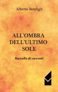 All'ombra dell'ultimo sole Alberto Bonfigli