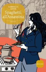 Spaghetti all'assassina di Gabriella Genisi   Sonzogno