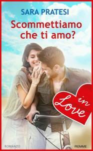 Scommettiamo che ti amo? di Sara Pratesi