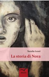 """""""La storia di Nora"""" di Natalia Lenzi"""