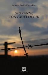 """""""Giovanni, con i miei occhi"""" di Iolanda Corradino"""