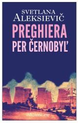 """""""Preghiera per Černobyl"""" di Svetlana Aleksievič."""