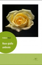"""Rose giallo ambrato"" di Monica Pizzi"