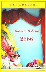 2666, l'ultimo capolavoro di Roberto Bolaño