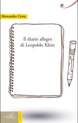 """""""Il diario allegro di Leopoldo Klein"""" – di Alessandro Gioia"""