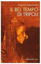 """""""Il bel tempo di Tripoli"""" di Angelo Angelastro"""
