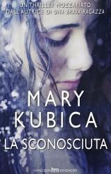 """""""La sconosciuta"""" di Mary Kubica"""