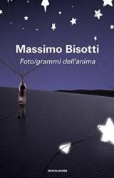 """""""Foto/grammi dell'anima"""" di Massimo Bisotti"""
