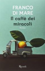 Il caffè dei miracoli di Franco di Mare