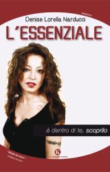 """""""L'essenziale"""" di Denise Lorella Narducci"""