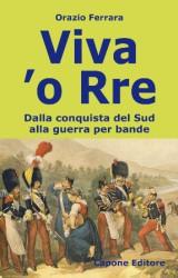 """""""Viva 'o Rre"""" di Orazio Ferrara"""