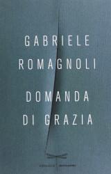 """""""Domanda di Grazia"""" di Gabriele Romagnoli"""