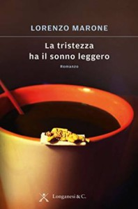 La tristezza ha il sonno leggero Lorenzo Marone