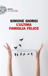 """""""L'ultima famiglia felice"""" di Simone Giorgi"""