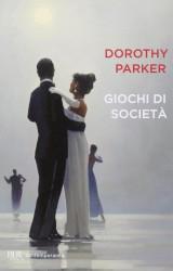 """""""Giochi di società"""", Dorothy Parker"""
