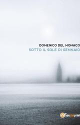 """""""Sotto il sole di gennaio"""" di Domenico Del Monaco"""