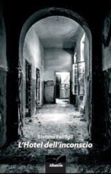 L'hotel dell'inconscio | Stefano Falifigli