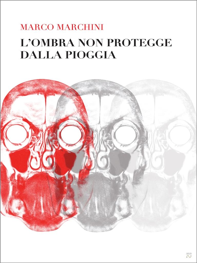 L'ombra non protegge dalla pioggia | Marco Marchini