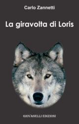La giravolta di Loris | Carlo Zannetti