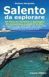 """Alla scoperta della Puglia: ventinove itinerari """"geologici"""" nel Salento"""