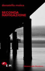 Seconda navigazione | Donatella Moica