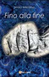 Fino alla fine | Mary Messina