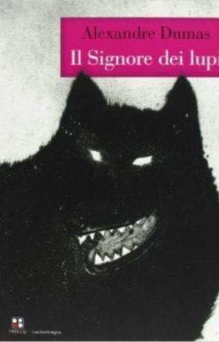 Il Signore dei lupi   Alexandre Dumas