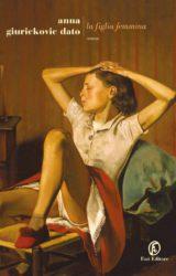 La figlia femmina | Anna Giurickovic Dato