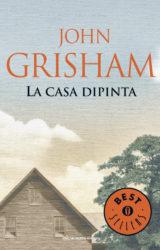 La casa dipinta | John Grisham