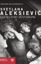 Gli ultimi testimoni | Svetlana Aleksievič