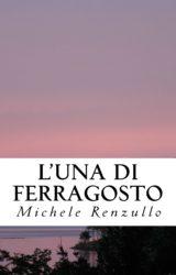 L'Una di Ferragosto | Michele Renzullo