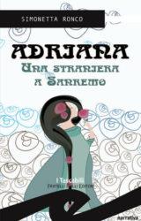 Adriana, una straniera a Sanremo | Simonetta Ronco
