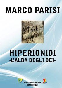 """Intervista a Marco Parisi, autore de """"HIPERIONIDI – l'alba degli dei"""""""