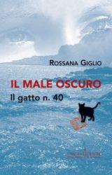 """Intervista a Rossana Giglio, autrice de """"Il male oscuro. Il gatto n. 40"""""""