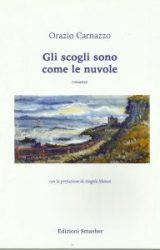 """Intervista a Orazio Carnazzo, autore de """"Gli scogli sono come le nuvole"""""""