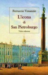 """Intervista a Ferruccio Venanzio, autore de """"L'icona di San Pietroburgo"""""""