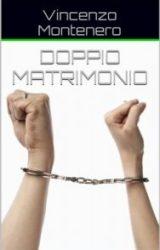 """Intervista a Vincenzo Montenero, autore de """"Doppio matrimonio"""""""