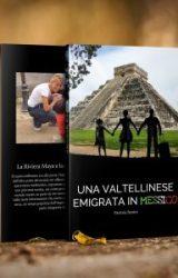"Intervista a Patrizia Benini, autrice de ""Una valtellinese emigrata in Messico"""