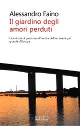 """Intervista a Alessandro Faino, autore de """"Il giardino degli amori perduti"""""""